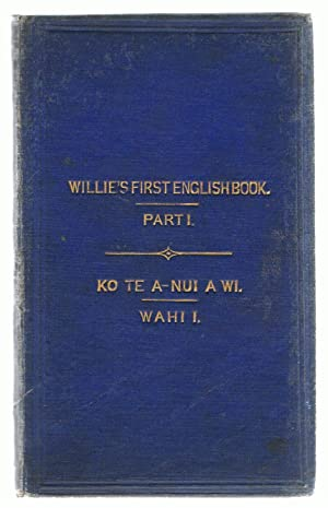 Willie's First English Book. Part I. Ko: Colenso, William]