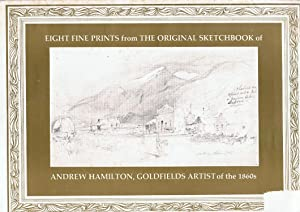 Eight Fine Prints from the Original Sketchbook of Andrew Hamilton, Goldfields Artist of the 1860s: ...