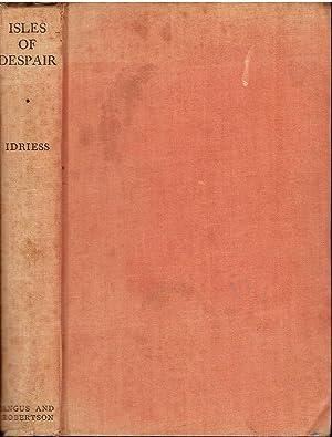Isles of Despair.: Idriess, Ion L.