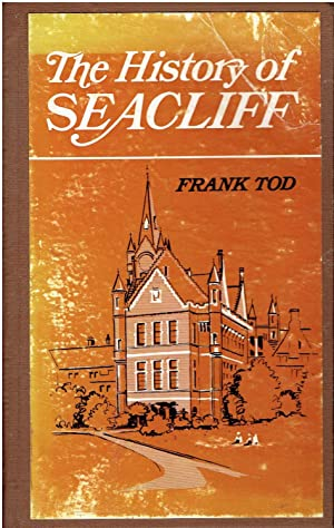 The History of Seacliff. Seacliff, a History: Tod, Frank