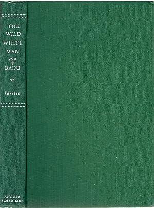 The Wild White Man of Badu: Idriess, Ion L.