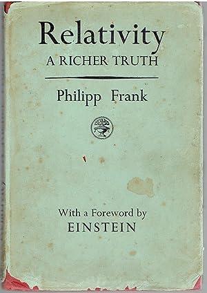 Relativity - a Richer Truth.: Frank, Philipp; Einstein,