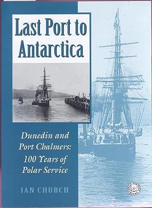 Last Port to Antarctica: Dunedin and Port: Church, Ian