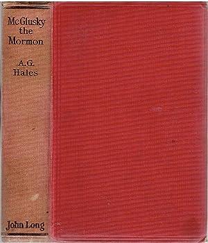 McGlusky the Mormon.: Hales, A.G.