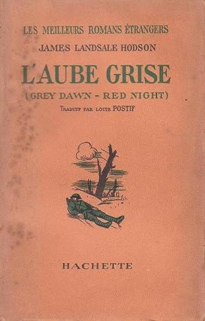Aube grise (L') [Grey Dawn - Red: HODSON, James Landsale
