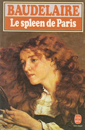 Spleen de Paris (Le), petits poèmes en: BAUDELAIRE, Charles