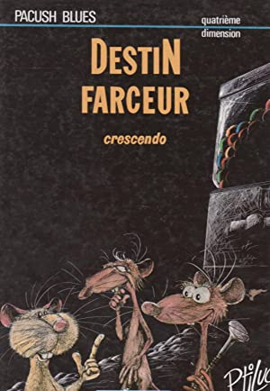 Destin farceur : crescendo (Pacush Blues, volume IV]