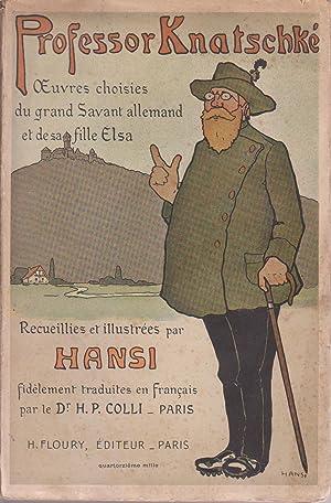 Professor Knatschké, oeuvres choisies du grand Savant: HANSI (COLLI, H.P.,