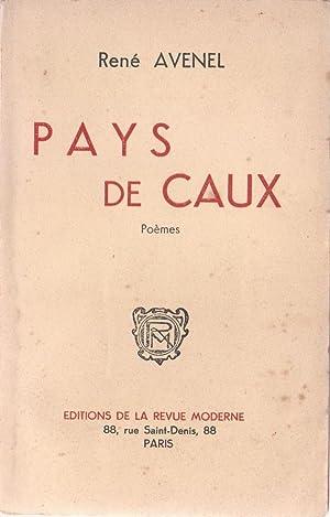 Pays de Caux, poèmes [NORMANDIE]: AVENEL, René