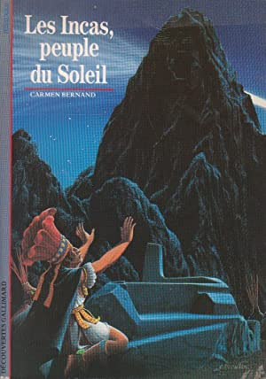 Incas, peuple du Soleil (Les): BERNAND, Carmen