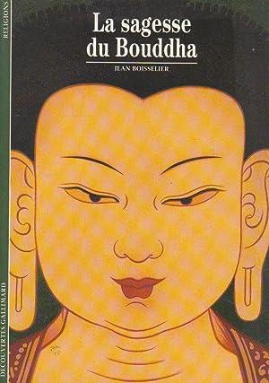 Sagesse du Bouddha (La): BOISSELIER, Jean