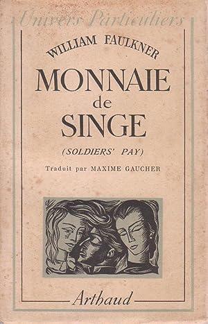 """Monnaie de singe (""""Soldiers' Pay""""): FAULKNER, William"""