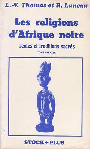 Religions d'Afrique noire (Les) : textes et: THOMAS, L.-V. et