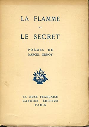 Flamme et le secret (La): ORMOY, Marcel