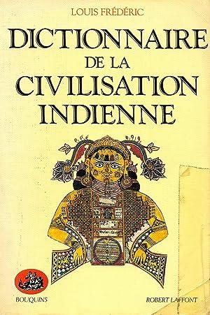 Dictionnaire de la civilisation indienne [Inde]: FREDERIC, Louis