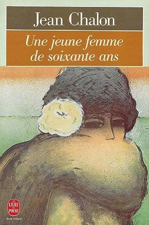 Jeune femme de soixante ans (Une): CHALON, Jean