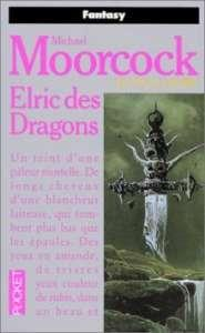 Elric des Dragons (Le Cycle d'Elric I)