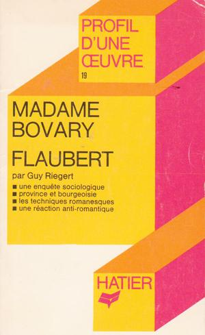 Profil d'une oeuvre : Madame Bovary, analyse critique