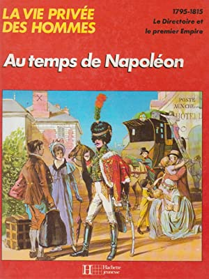Au Temps de Napoléon, 1795-1815 : le Directoire et le Premier Empire (collection
