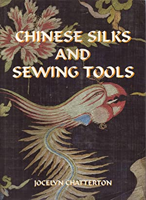 Chinese Silks and Sewing Tools: Chatterton, Jocelyn Mary
