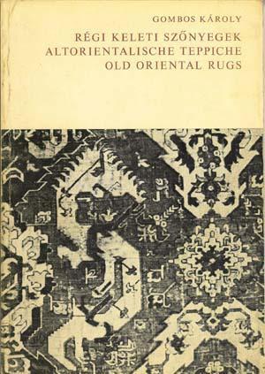 Old Oriental Rugs: Gombos, Karoly