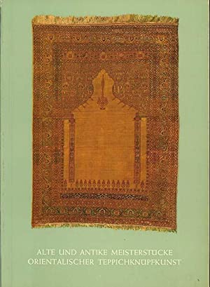 Alte und Antike Meisterstucke Orientalischer Teppichknupfkunst (Old: Bausback, Peter