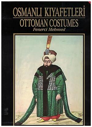 Osmanli Kiyafetleri - Ottoman Costumes: Mehmed, Fenerci