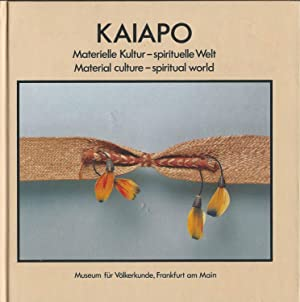 Kaiapo: Material culture - spiritual world /: Verswijver, Gustaaf