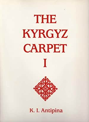 The Kyrgyz Carpet I: Two Articles by: O'Bannon, George and