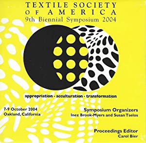 Appropriation, Acculturation, Transformation: Textile Society of America's: Textile Society of