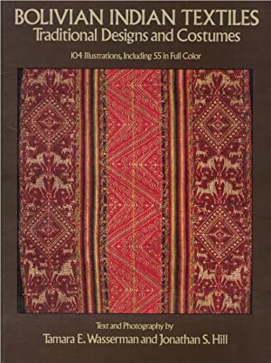 Bolivian Indian Textiles: Traditional Design and Costumes: Wasserman, Tamara E.