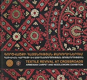 Textile Revival at Crossroads: Armenian Carpet and: Mouradyan, Tatev ed.