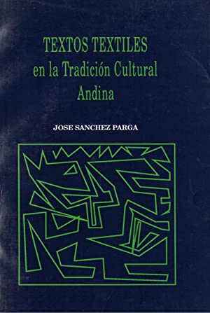 Traditional Textiles in Andean Culture] Textos textiles: Sanchez-Parga, Jose