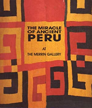 The Miracle of Ancient Peru at The: Schildkraut, Linda. Foreword