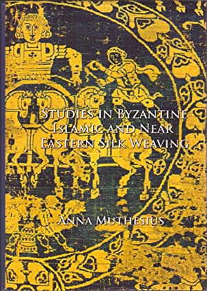 Studies in Byzantine, Islamic and Near Eastern: Muthesius, Anna