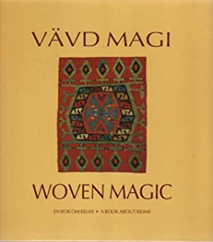 Woven Magic: A Book About Kilims / Vävd magi. En bok om kelim: Albertsson, Ingemar and P....