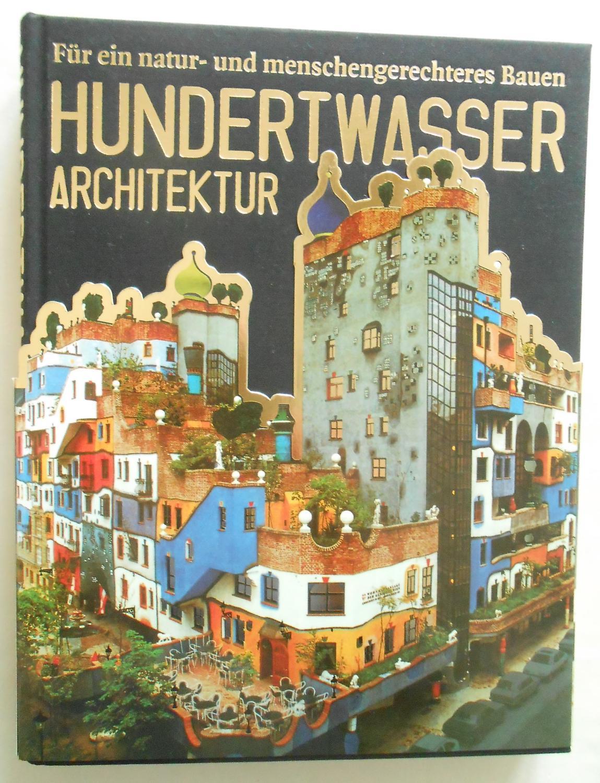 Hundertwasser architektur von hundertwasser hundertwasser for Hundertwasser architektur