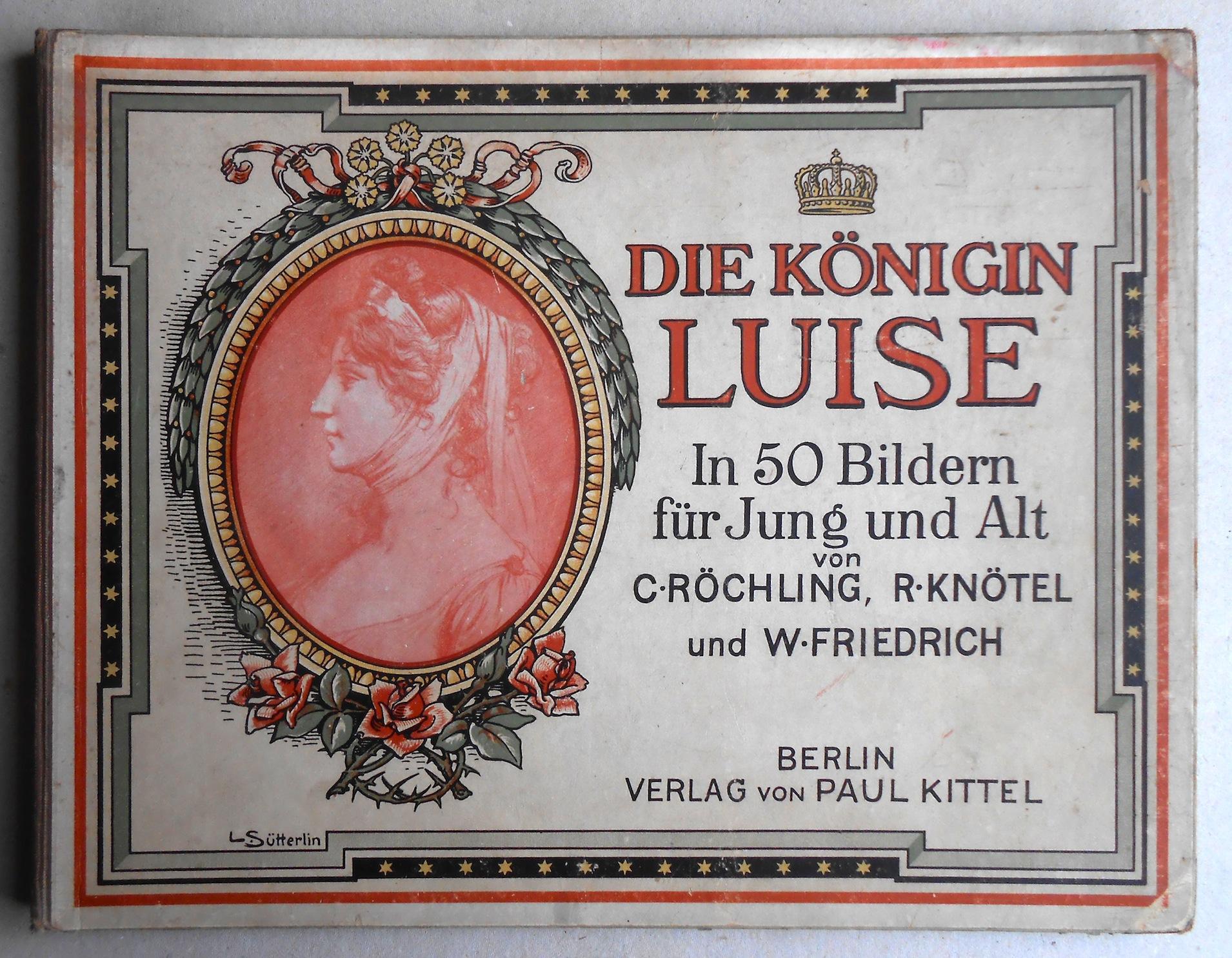 Die Königin Luise. In 50 Bildern für: Röchling, Carl /