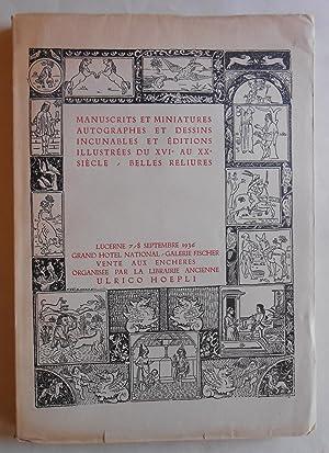 Manuscrits et miniatures, autographes et dessins, incunables et editions illustrees du XVI. au XX. ...