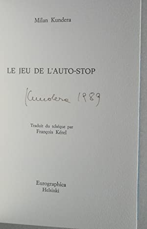 Le jeu de l auto-stop. Traduit du tchéque par Francois Kérel.: Kundera, Milan: