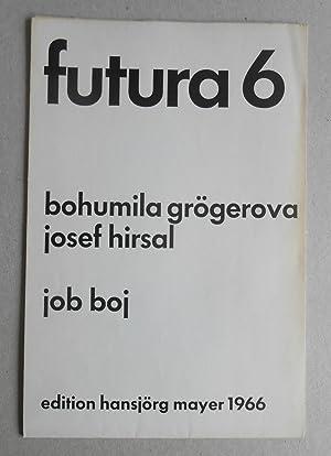 job boj. futura 6.: Grögerova, Bohumila / Josef Hirsal: