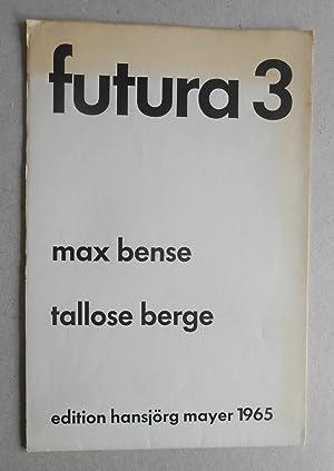 tallose berge. futura 3.: Bense, Max: