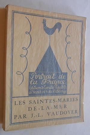 Les Saintes-Maries-de-la-Mer. Frontispice d Edy-Legrand.: Vaudoyer, J.-L.:
