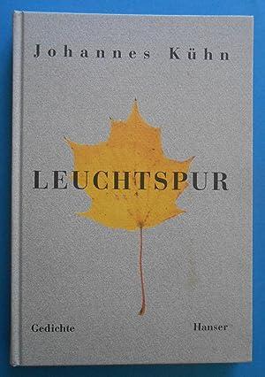 Leuchtspur. Gedichte. Herausgegeben von Irmgard und Benno Rech.: K�hn, Johannes: