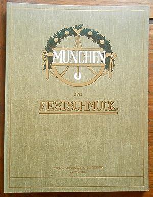 München im Festschmuck. Erinnerungsblätter an die Anwesenheit Ihrer Majestäten des ...