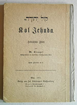 Kol Jehuda. Hebräische Fibel.: Stengel, M. ( Religionslehrer der israelitischen Kultusgemeinde...