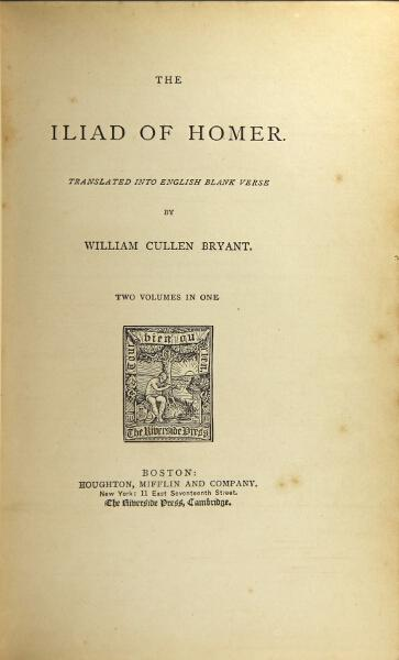 The Iliad of Homer. Translated into English blank verse by William Cullen Bryant [WITH] The Odyssey...
