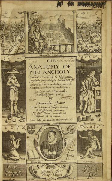 The anatomy of melancholy. What it is, with all the kinds, causes, symptomes, prognosticks, and ...
