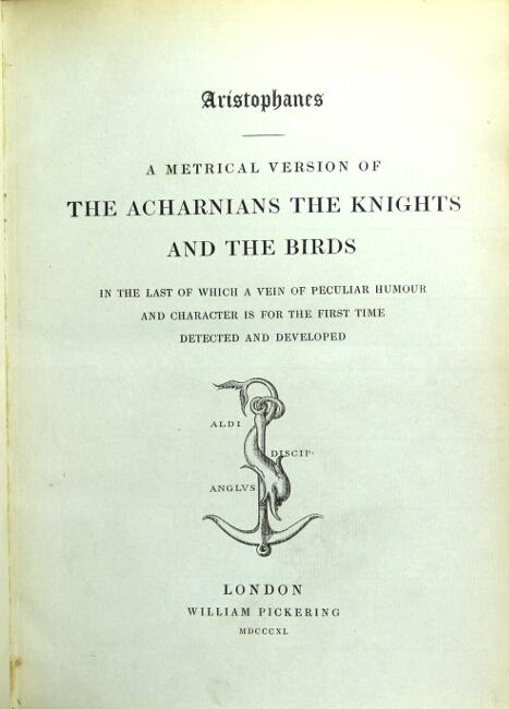 A Metrical Version Of The Acharnians, The Knights And The Birds. In The Last Of Which A Vein Of Peculiar Humor And Character Is For The First Time De