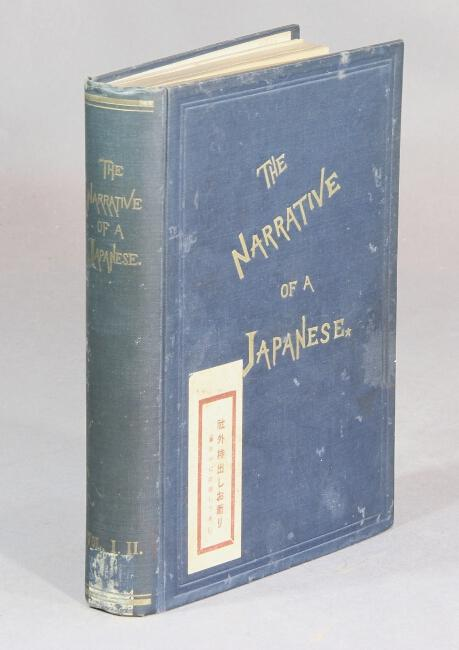 The narrative of a Japanese; what he has seen and the people he has met in the course of the last ...